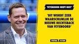 """'Dit wordt zeer waarschijnlijk de nieuwe rechtsback van Feyenoord!': """"It's happening"""""""