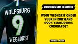 Wout Weghorst wederom onder vuur in Duitsland door verwijderde coronapost