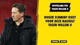 Opstelling PSV tegen Willem II: Roger Schmidt wijzigt elftal op twee plekken