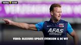 VIDEO: Blessure-update Svensson & De Wit