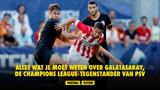 Alles wat je moet weten over Galatasaray, de Champions League-tegenstander van PSV