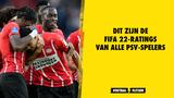Dit zijn de FIFA 22-ratings van alle PSV-spelers