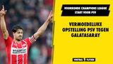 Vermoedelijke opstelling PSV tegen Galatasaray