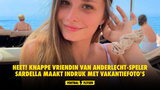 HEET! Knappe vriendin van Anderlecht-speler Sardella maakt indruk met vakantiefoto's