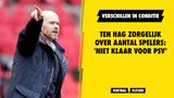 Ten Hag zorgelijk over aantal spelers: 'Niet klaar voor PSV'