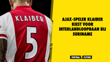 Ajax-speler Klaiber kiest voor interlandloopbaan bij Suriname