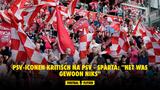 PSV-iconen kritisch na PSV - Sparta: ''Het was gewoon niks''