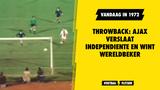 Throwback: Ajax verslaat Independiente en wint Wereldbeker