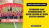 Feyenoord sluit voorbereiding op nieuw seizoen af tegen Atlético Madrid