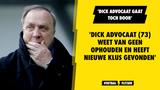 'Dick Advocaat (73) weet van geen ophouden en heeft nieuwe klus alweer gevonden'