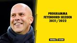 Programma Feyenoord seizoen 2021/2022, overzicht alle wedstrijden