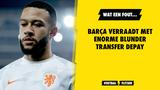 FC Barcelona verraadt met enorme blunder transfer Memphis Depay....