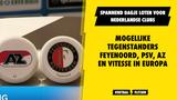 Spannend dagje loten: Mogelijke tegenstanders Feyenoord, PSV, AZ en Vitesse in Europa
