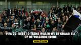 FIFA 22: deze 10 teams willen we er graag bij op de volgende editie